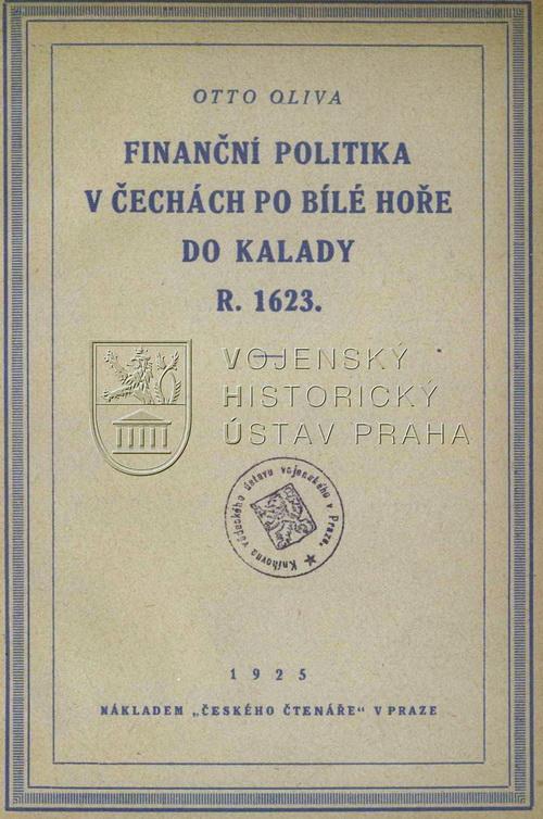 OLIVA, Otto. Finanční politika v Čechách po Bílé hoře do kalady r. 1623