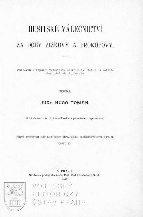TOMAN, Hugo. Husitské válečnictví za doby Žižkovy a Prokopovy
