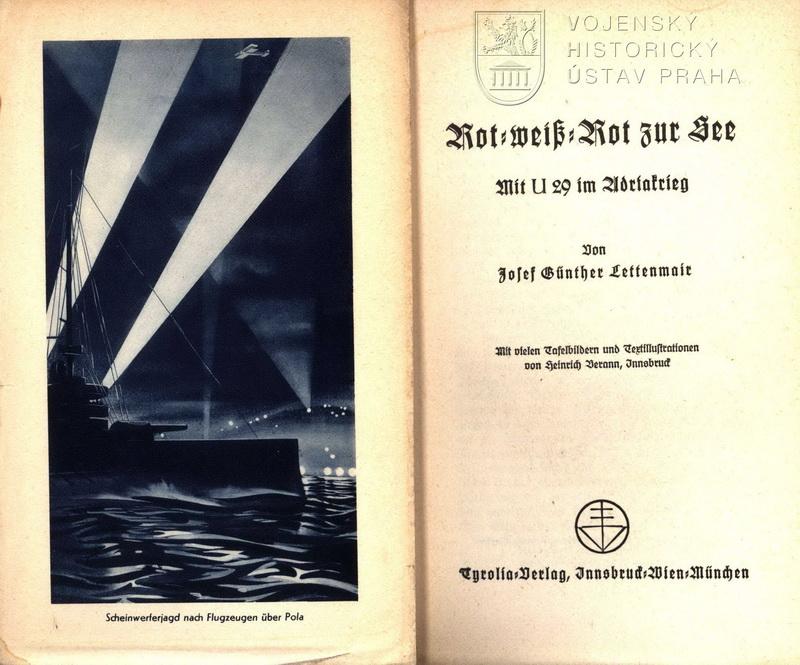 LETTENMAIR, Josef Günther. Rot-weiss-rot zur See : mit U 29 in Adriakrieg.