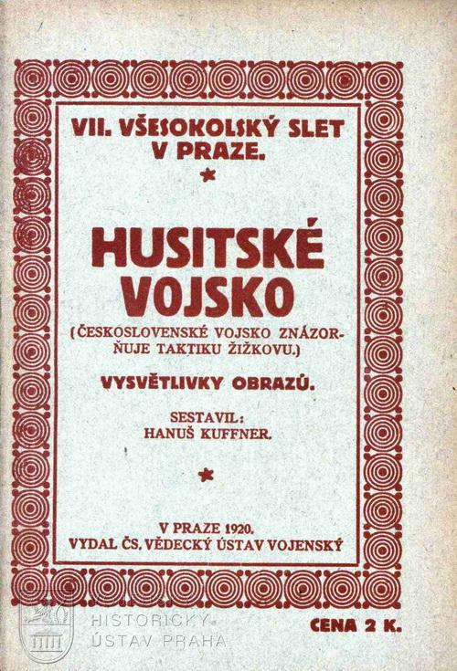 KUFFNER¸ Hanuš. Husitské vojsko: československé vojsko znázorňuje taktiku Žižkovu.