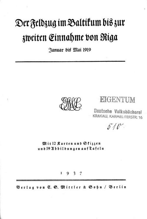 Der Feldzug im Baltikum bis zur zweiten Einnahme von Riga: Januar bis Mai 1919.
