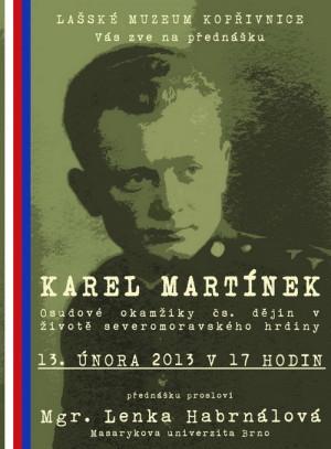 Je dobře, že existují snahy, aby památka Karla Martinka nezůstala zapomenuta...