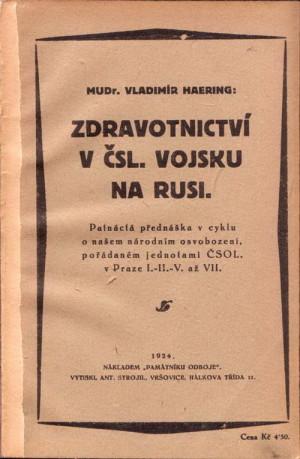 """Titulní strana publikace MUDr. Vladimíra Haeringa """"Zdravotnictví v čsl. vojsku na Rusi"""" z roku 1924 (Foto VHÚ)"""
