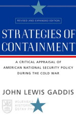 GADDIS, John Lewis. Strategies of containment: critical appraisal of US national security policy during the Cold war