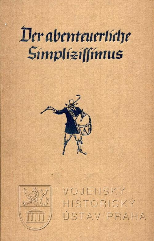 GRIMMELSHAUSEN, Hans Jakob Christoffel von. Der abenteuerliche Simplicius Simplicissimus