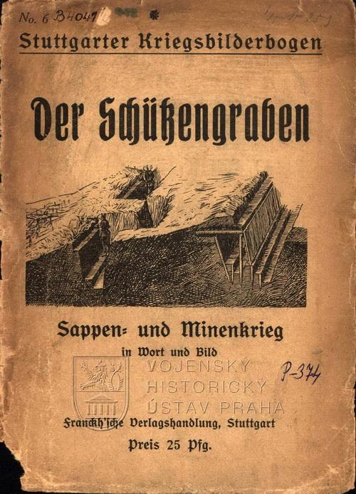 Der Schützengraben: Sappen- und Minenkrieg in Wort und Bild