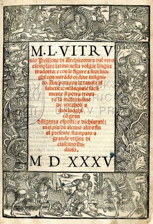 VITRUVIUS POLLIO, Marcus. Di Architettura dal vero esemplare latino nella volgar lingua tradotto