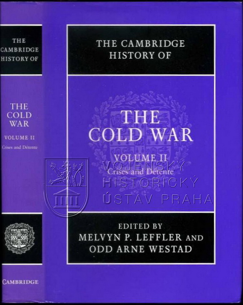 Cambridge history of the Cold War: Volume 2: Crises and Détente