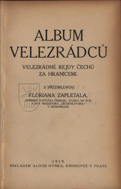 Album velezrádců: velezrádné rejdy Čechů za hranicemi.