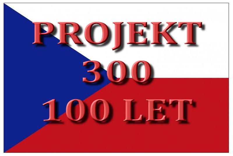 Detailně o projektu 300 – 100 let vytvořeném k 100. výročí republiky