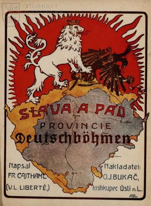 """CAJTHAML-LIBERÉ, František. Sláva a pád """"provincie Deutschböhmen"""""""