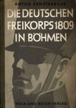 ERSTBERGER, Anton. Die deutschen Freikorps 1809 in Böhmen