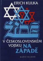 KULKA, Erich. Židé v československém vojsku na Západě