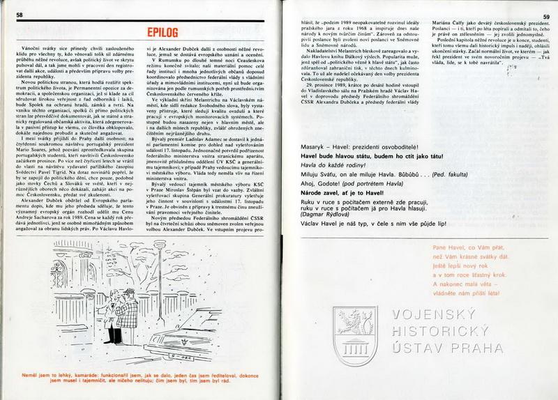 Epilog – 29. prosinec 1989, volba Václava Havla prezidentem ČSSR (později ČSFR).