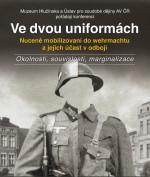 Ve dvou uniformách: vojáci, kteří bojovali za obě strany