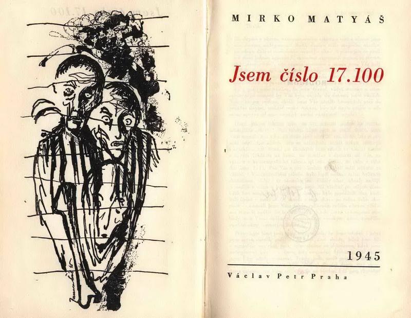 MATYÁŠ, Mirko. Jsem číslo 17.100 : svědectví o koncentračním táboře v Osvětimi