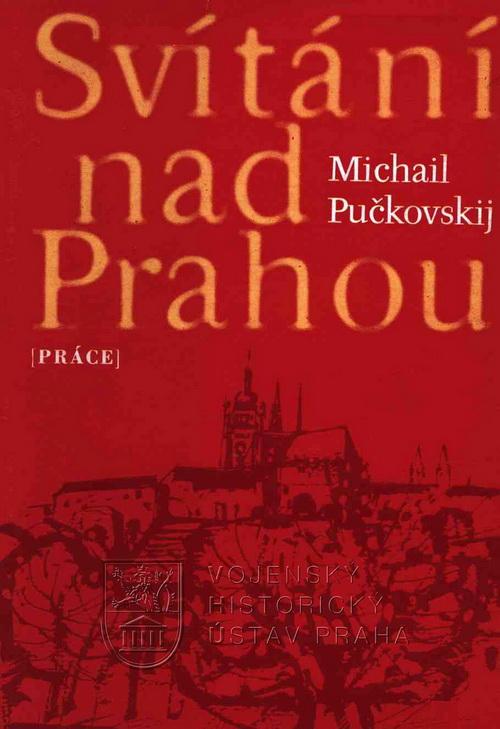 PUČKOVSKIJ, Michail. Svítání nad Prahou