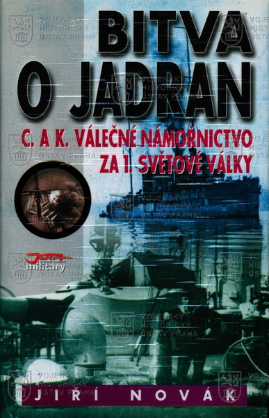 NOVÁK, Jiří. Bitva o Jadran