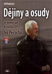 Publikace Dějiny a osudy připomíná historika VHÚ Ivo Pejčocha